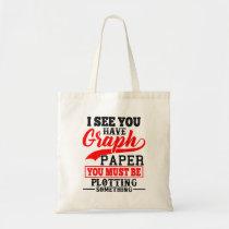 Math Teacher Pun - You must be plotting something! Tote Bag