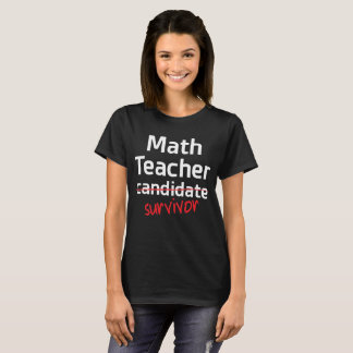 Math Teacher Survivor College Degree T-Shirt