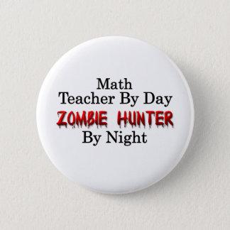 Math Teacher/Zombie Hunter Button