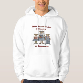 Math Teachers Add Compassion to Classrooms Hoodie