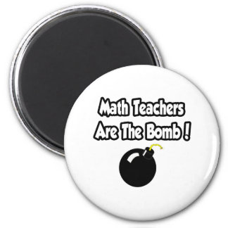 Math Teachers Are The Bomb! 2 Inch Round Magnet