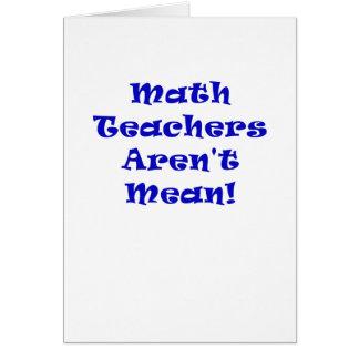 Math Teachers Arent Mean Greeting Card
