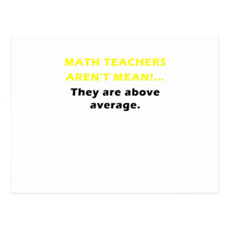Math Teachers Arent Mean They are Above Average Postcard