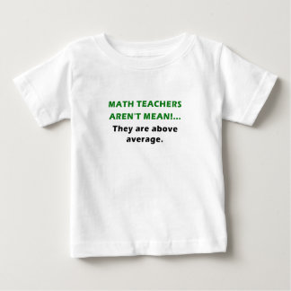 Math Teachers Arent Mean They are Above Average Shirt