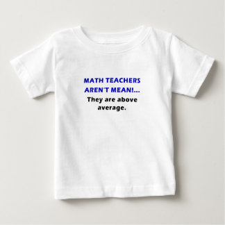 Math Teachers Arent Mean They are Above Average Tshirt
