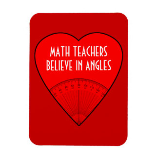Math Teachers Believe In Angles Magnet