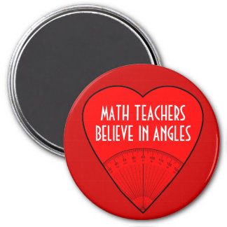 Math Teachers Believe In Angles Fridge Magnets