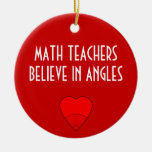 Math Teachers Believe In Angles Christmas Tree Ornament