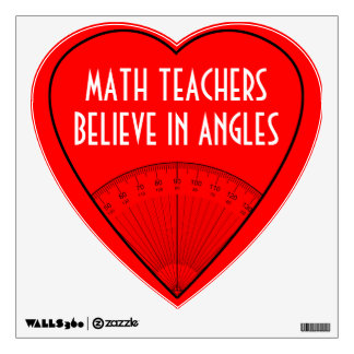 Math Teachers Believe In Angles Wall Sticker