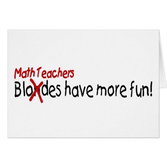 Math Teachers Have More Fun Card