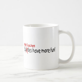 Math Teachers Have More Fun Coffee Mug