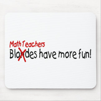 Math Teachers Have More Fun Mouse Pad