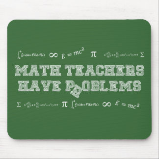 Math Teachers Have Problems Mouse Pad