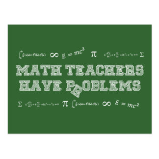 Math Teachers Have Problems Postcard