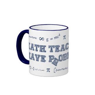 Math Teachers Have Problems Ringer Mug
