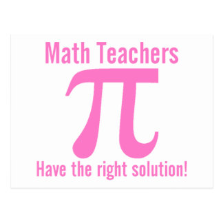 Math Teachers have the right solution - pink Postcard