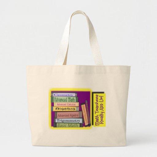 Math Teachers Really ADD UP Canvas Bags