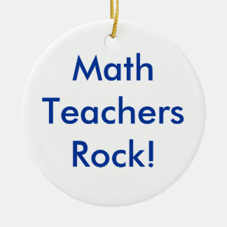 Math Teachers Rock! Ceramic Ornament