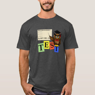 Math Tests !!, sure you know that T-Shirt