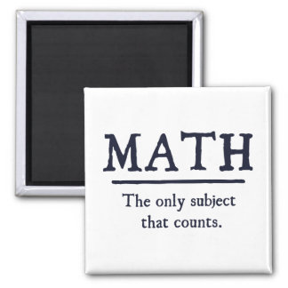 Math The Only Subject That Counts 2 Inch Square Magnet