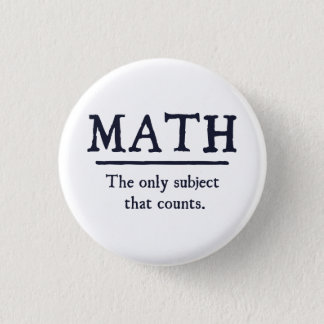 Math The Only Subject That Counts Button