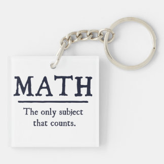 Math The Only Subject That Counts Keychain