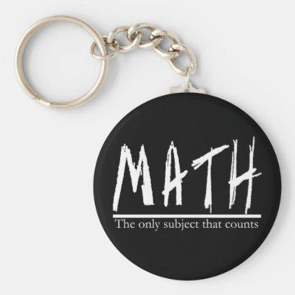 Math. The only subject that counts. Math Pun Joke Keychain