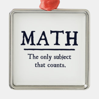 Math The Only Subject That Counts Metal Ornament