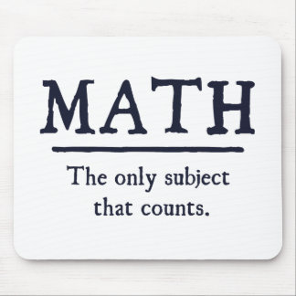 Math The Only Subject That Counts Mouse Pad