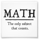 Math The Only Subject That Counts Photo Print