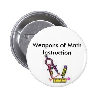 math tools, Weapons of Math Instruction 2 Inch Round Button