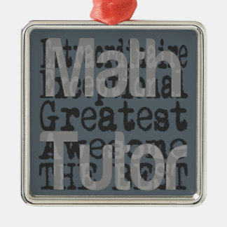 Math Tutor Extraordinaire Metal Ornament