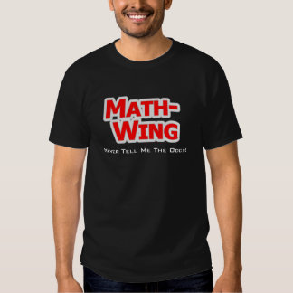 Math-Wing: Never Tell Me The Odds! T-shirt