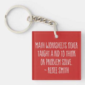 Math worksheets never taught a kid...keychain keychain