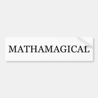 Mathamagical Bumper Sticker