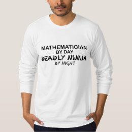 Mathematician Deadly Ninja by Night T-Shirt