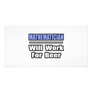 Mathematician...Will Work For Beer Photo Card Template