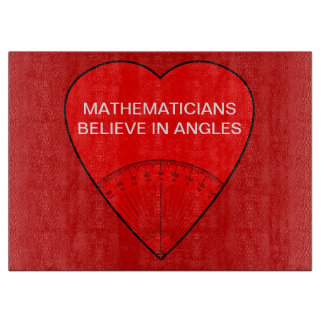 Mathematicians Believe In Angles Cutting Board