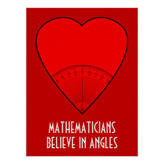 Mathematicians Believe in Angles Poster