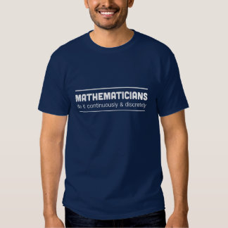 Mathematicians do it continuously and discretely tshirts