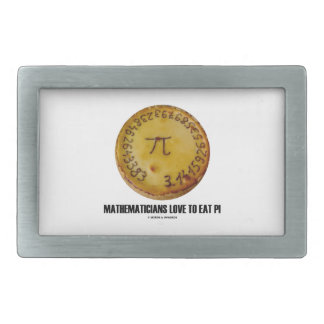 Mathematicians Love To Eat Pi (Pi On A Pie) Belt Buckle