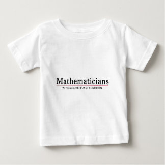 Mathematicians: Putting the Fun in Function Baby T-Shirt