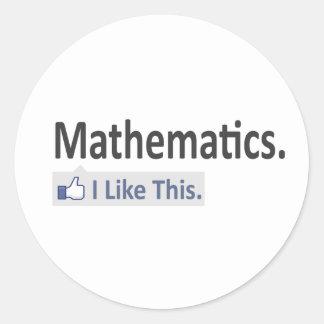 Mathematics...I Like This Classic Round Sticker