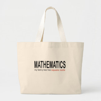 Mathematics _ my family tree has square roots_blk large tote bag