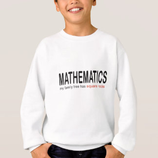 Mathematics _ my family tree has square roots_blk sweatshirt