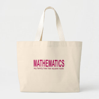 Mathematics _ my family tree has square roots large tote bag