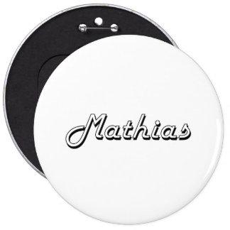 Mathias Classic Retro Name Design 6 Inch Round Button