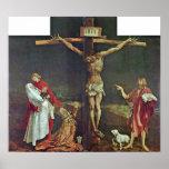 Mathis Grunewald Gothart - crucifixión de Cristo Póster