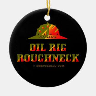 Matón de la plataforma petrolera, basura del campo adorno navideño redondo de cerámica