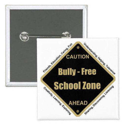 Matón - zona de la escuela libre pin cuadrado